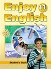 """М.З. Биболетова и др. """"Enjoy English. Student`s Book. 11 класс. Английский язык. Английский с удовольствием. Учебник для 11 класса общеобразовательных учреждений"""""""