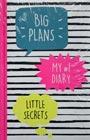 "My N1 Diary. Big Plans. Little Secrets. Серия ""Психология. Пятибуки. Дневники на 5 лет"""