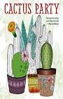 """Cactus party. Раскраска-оазис для творчества и вдохновения. Серия """"Арт-терапия. Раскраски-антистресс. Раскраски для взрослых"""""""