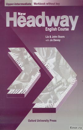 New Headway. Upper-Intermediate. Workbook without key. Liz & John Soars with Jo Devoy
