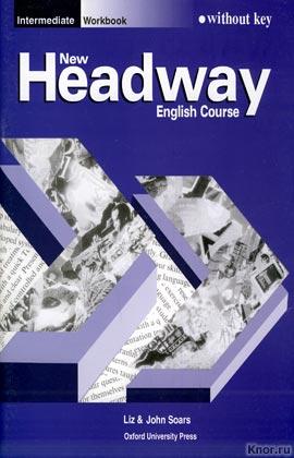 New Headway. Intermediate. Workbook without key. Liz & John Soars